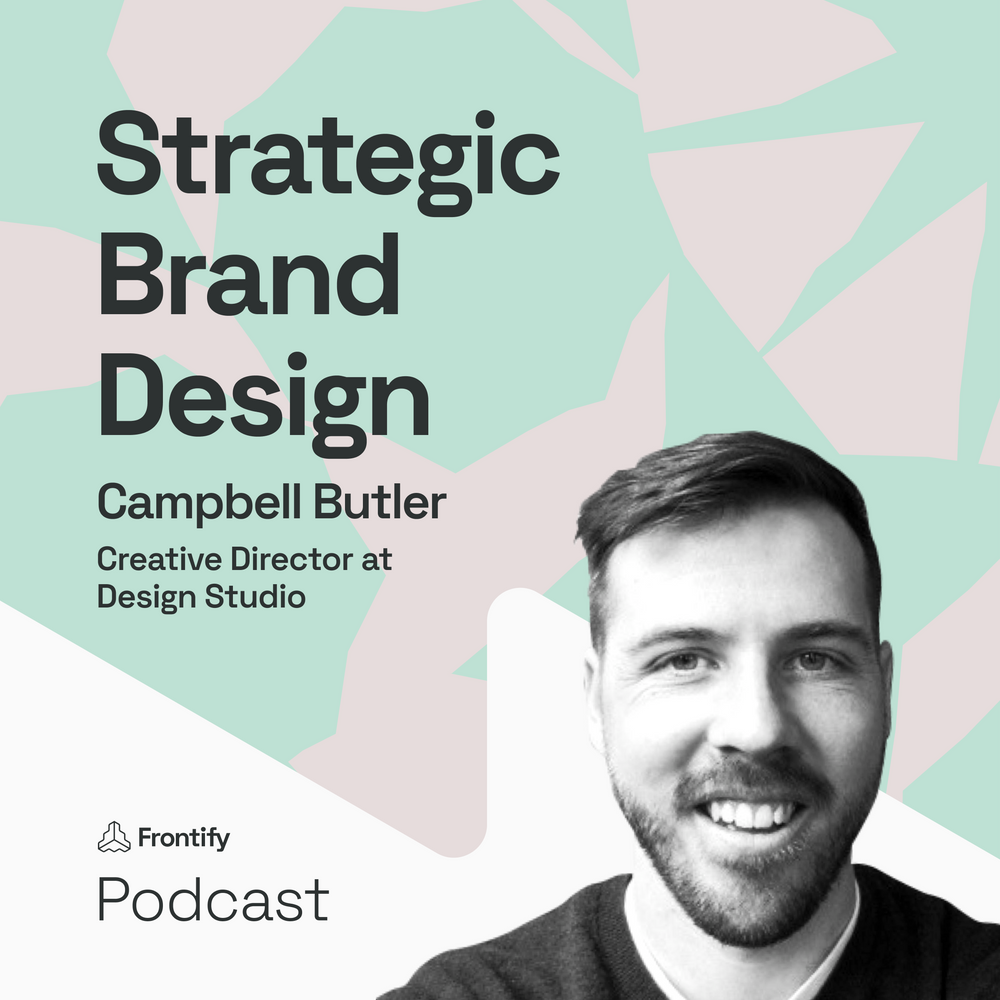 The Ins & Outs of Strategic Brand Design with Campbell Butler from DesignStudio