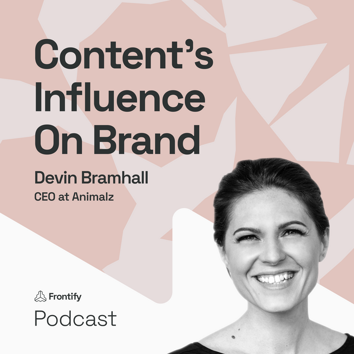 Understanding Content's Influence On Brand with Devin Bramhall from Animalz