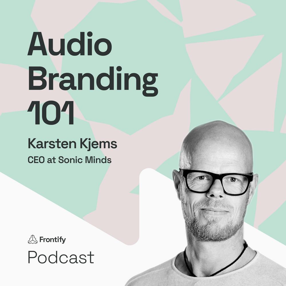 Making Sense of Audio Branding with Karsten Kjems from Sonic Minds
