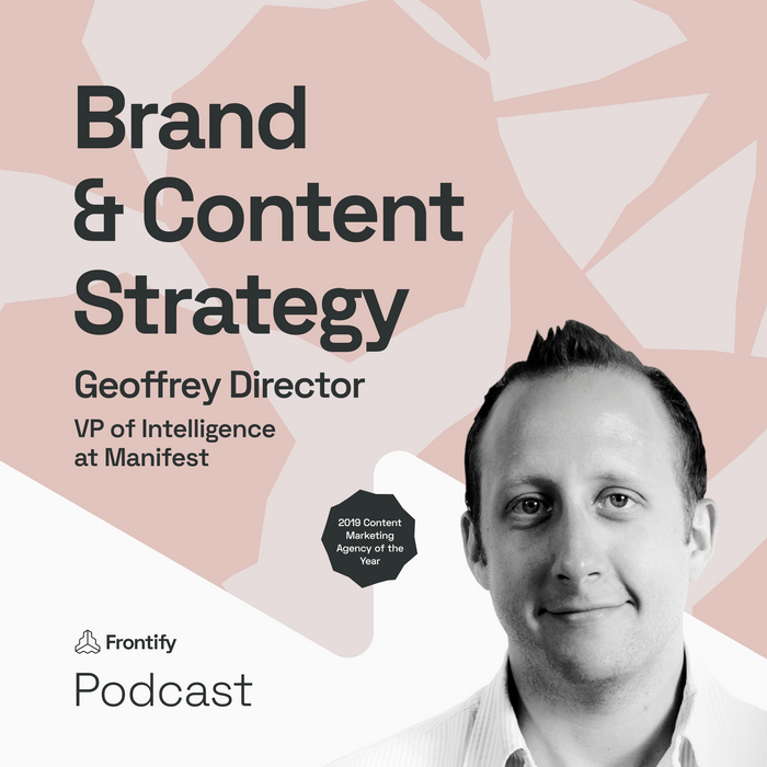 Learn About Brand & Content Strategy with Geoffrey Director from Manifest